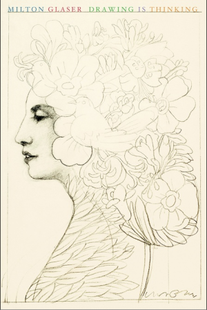 MILTON GLASER Drawing is Thinking